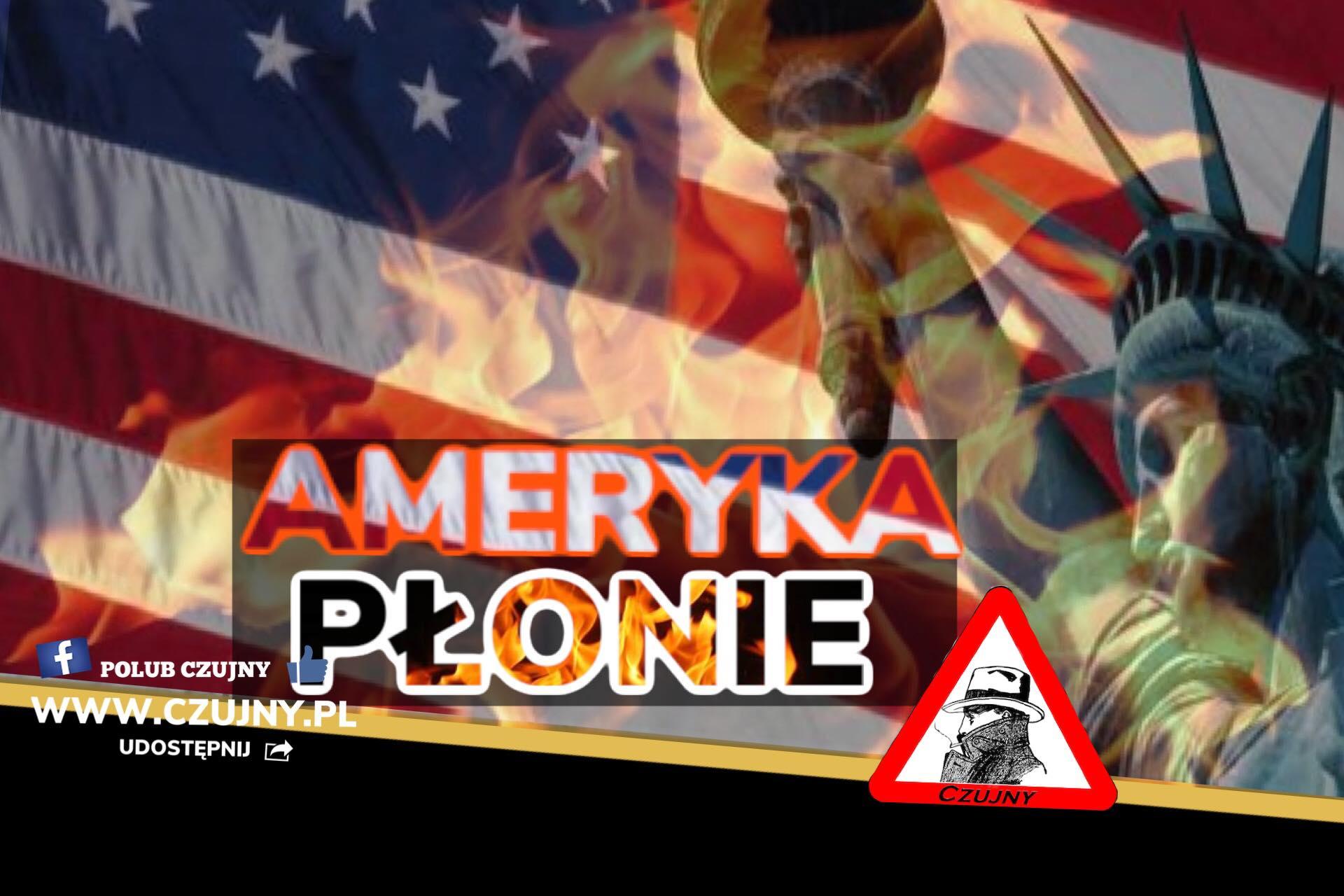 USA w ogniu!