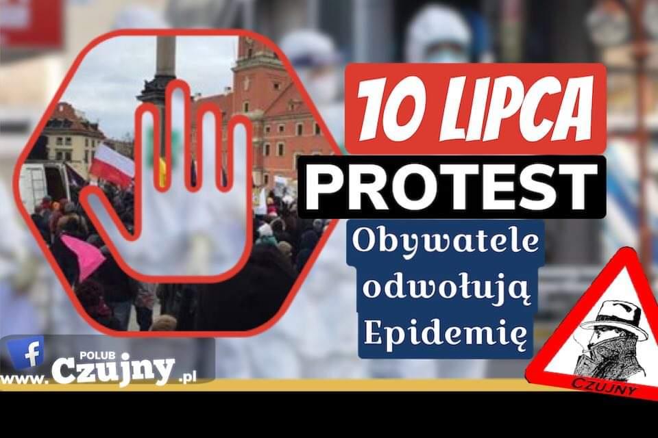 10 lipca- odwołanie pandemii przez obywateli! Wyjdą na ulicę Warszawy!